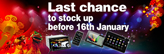 last chance to stock up before 16th Jan