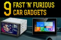 9 Fast 'N' Furious Gadgets for CAR