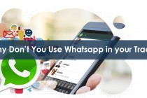 Why Don't You Use Whatsapp in your Trade ?