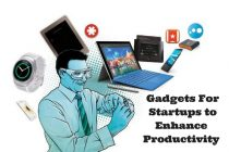 Gadgets That Are Crucial For A Startup to Enhance Productivity